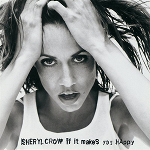 If It Makes You Happy - Image: Sheryl Crow, If It Makes You Happy