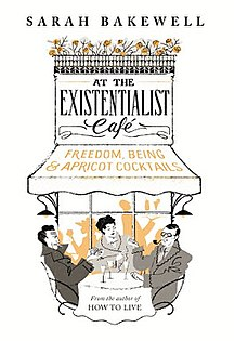 <i>At the Existentialist Cafe</i> book by Sarah Bakewell