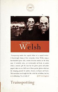 <i>Trainspotting</i> (novel) novel by Irvine Welsh