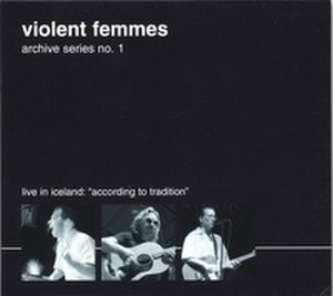 Archive Series No. 1: Live in Iceland - Image: Violent Femmes Live in Iceland