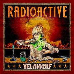 Radioactive (Yelawolf album) - Image: Yelawolf Radioactive