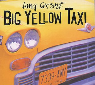 Big Yellow Taxi - Image: Amy Grant Big Yellow Taxi UK Single Cover
