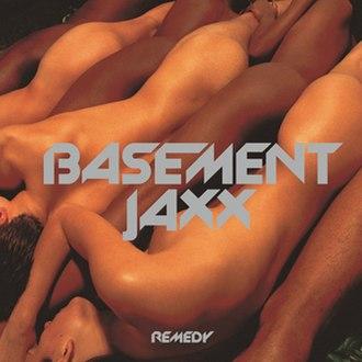 Remedy (Basement Jaxx album) - Image: Basement Jaxx Remedy album cover