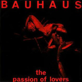 The Passion of Lovers - Image: Bauhaus passion of lovers