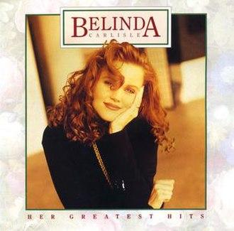 The Best of Belinda, Volume 1 - Image: Belinda Carlisle Her Greatest Hits (volume 1)