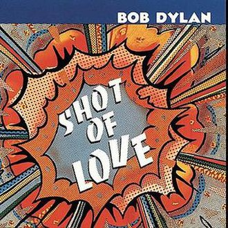 Shot of Love - Image: Bob Dylan Shot of Love
