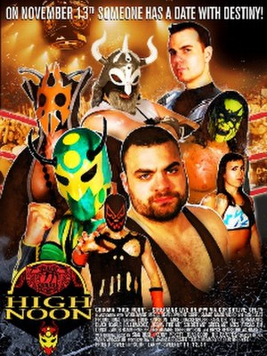 Chikara High Noon - Promotional poster featuring various Chikara wrestlers