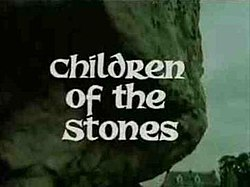 Children of the Stones - Wikipedia, the free encyclopedia