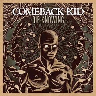 Die Knowing - Image: Comeback Kid, Die Knowing album cover