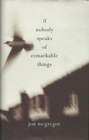 If Nobody Speaks of Remarkable Things - First edition
