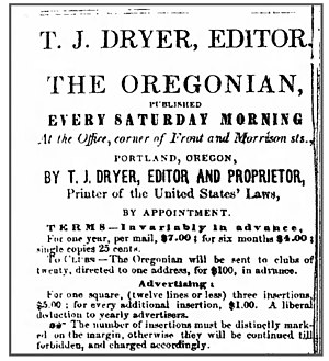 Thomas J. Dryer - Dryer was the founding editor of the Portland Oregonian in Dec. 1850.