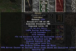 "Diablo II: Lord of Destruction - Placing the runes ""Jah"", ""Ith"" and ""Ber"" (in that order) into an armour item with exactly three sockets produces the powerful Rune word ""Enigma""."