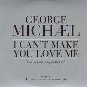 I Can't Make You Love Me - Image: George Michael – I Can't Make You Love Me