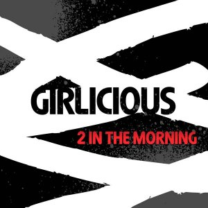 2 in the Morning (Girlicious song) - Image: Girlicious 2 In The Morning (Official Single Cover)