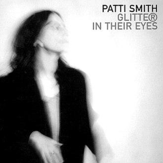 Glitter in Their Eyes - Image: Glitter in Their Eyes Patti Smith