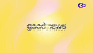 <i>Good News Kasama si Vicky Morales</i> Philippine television show