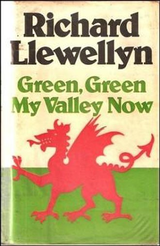 Green, Green My Valley Now - First edition (publ. Michael Joseph)