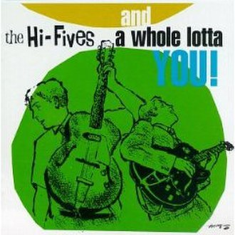 And a Whole Lotta You! - Image: HI FIVES And A Whole Lotta You!