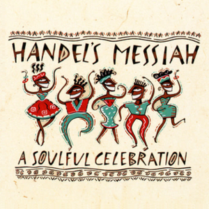Handel's Messiah: A Soulful Celebration - Image: Handel's Messiah A Soulful Celebration cover