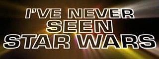 <i>Ive Never Seen Star Wars</i> (TV series)