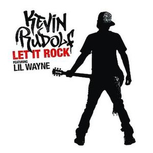 Let It Rock (Kevin Rudolf song) - Image: Kevin Rudolf Featuring Lil Wayne Let It Rock