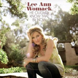 He Oughta Know That by Now - Image: Lee Ann Womack He Oughta Know That By Now