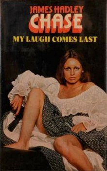 james hadley chase come easy There's nothing fancy about james hadley chase's prose the narrator of come  easy - go easy tells his tale in simple i did this and she did.