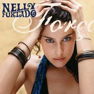 Força - Image: Nelly Furtado Forca