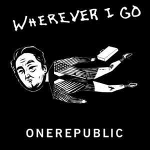 Wherever I Go (song) - Image: One Republic Wherever I Go