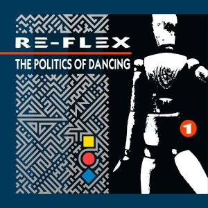 The Politics of Dancing (Re-Flex album) - Image: Re Flex The Politics Of Dancing cov 1983