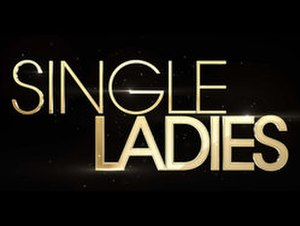 Single Ladies (TV series) - Image: Single Ladies (TV series) title card