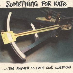 ....The Answer to Both Your Questions - Image: Something for Kate ....The Answer to Both Your Questions album front cover