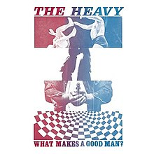 Image result for what makes a good man the heavy