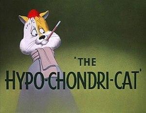 The Hypo-Chondri-Cat - The title card of The Hypo-Chondri-Cat.