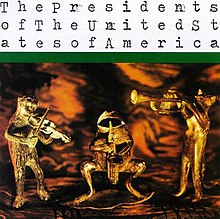 The Presidents of the United States of America-The Presidents of the United States of America.jpg