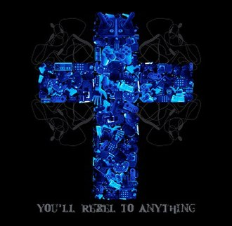 You'll Rebel to Anything - Image: You'll Rebel To Anything (Mindless Self Indulgence album cover art)