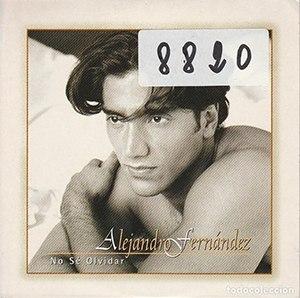 No Sé Olvidar - Image: Alejandro Fernandez No Se Olvidar