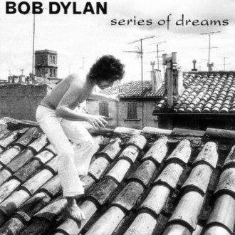 Series of Dreams - Image: Bob Dylan Series of Dreams