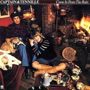 Come In from the Rain (Captain & Tennille album) - Image: Come In From The Rain