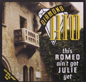 This Romeo Ain't Got Julie Yet - Image: Diamondrio 321698