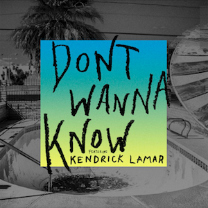 Don't Wanna Know - Image: Don't Wanna Know (featuring Kendrick Lamar) (Official Single Cover) by Maroon 5