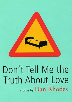 Don't Tell Me the Truth About Love - First edition (UK)