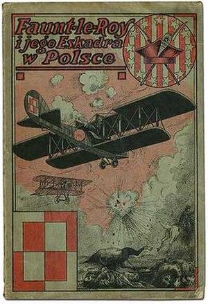 Polish 7th Air Escadrille - Faunt-le-Roy i jego eskadra w Polsce : dzieje Eskadry Kościuszki book cover