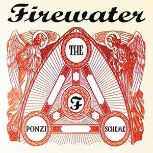 The Ponzi Scheme - Image: Firewater The Ponzi Scheme