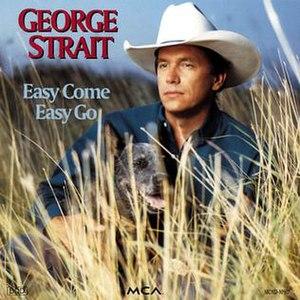 Easy Come Easy Go (George Strait album) - Image: George Strait Easy Come Easy Go