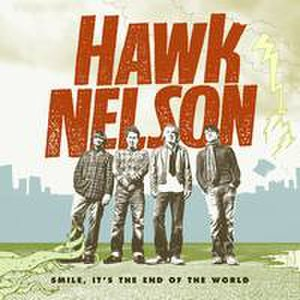 Smile, It's the End of the World - Image: Hawk Nelson Smile