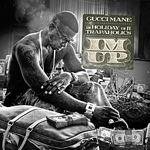 I'm Up (Gucci Mane mixtape) - Wikipedia