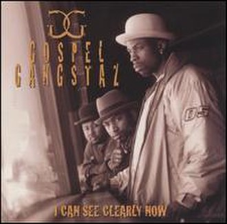 I Can See Clearly Now (Gospel Gangstaz album) - Image: I Can See clearly Know