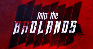 Into the Badlands (TV series) - Image: Into the Badlands (TV series) title
