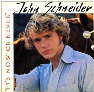 It's Now or Never (song) - Image: It's Now or Never John Schneider